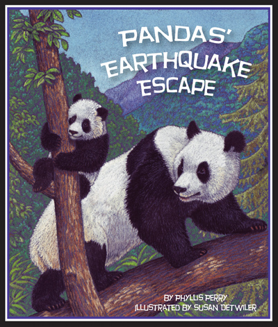 Cover: Pandas' Earthquake Escape, Spring 2010. By Phyllis Perry, illustrated by Susan Detwiler.